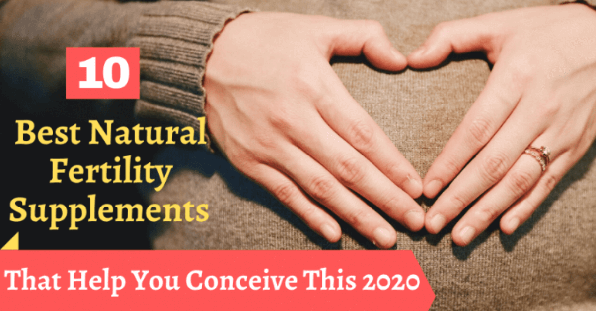10 Best Natural Fertility Supplements That Help You Conceive This 2020