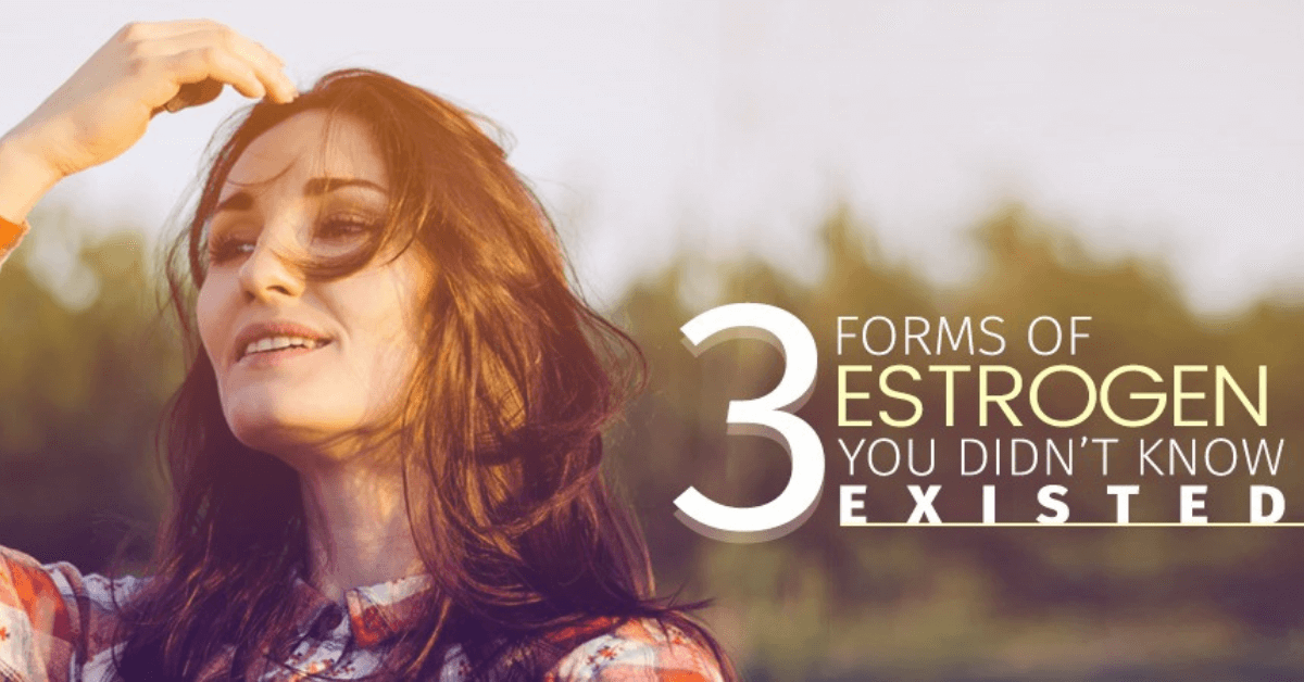 3 Forms of Estrogen You Didn't Know Existed