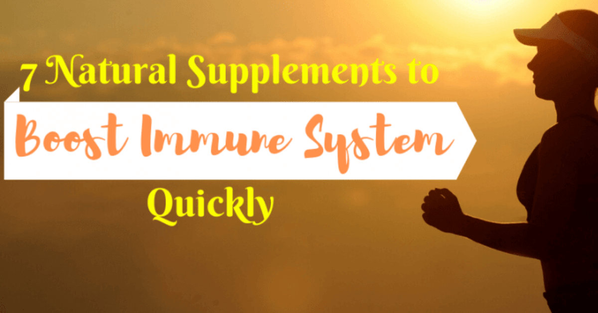 7 Natural Supplements to Boost Immune System Quickly