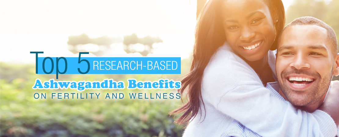 Ashwagandha Natural Fertility Booster Top 5 Benefits