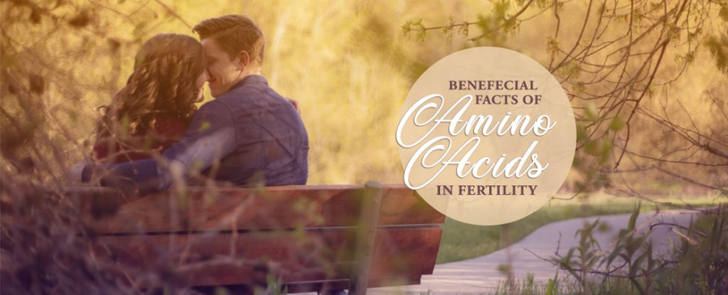 Beneficial Facts of Amino Acids in Fertility | Whole family Products