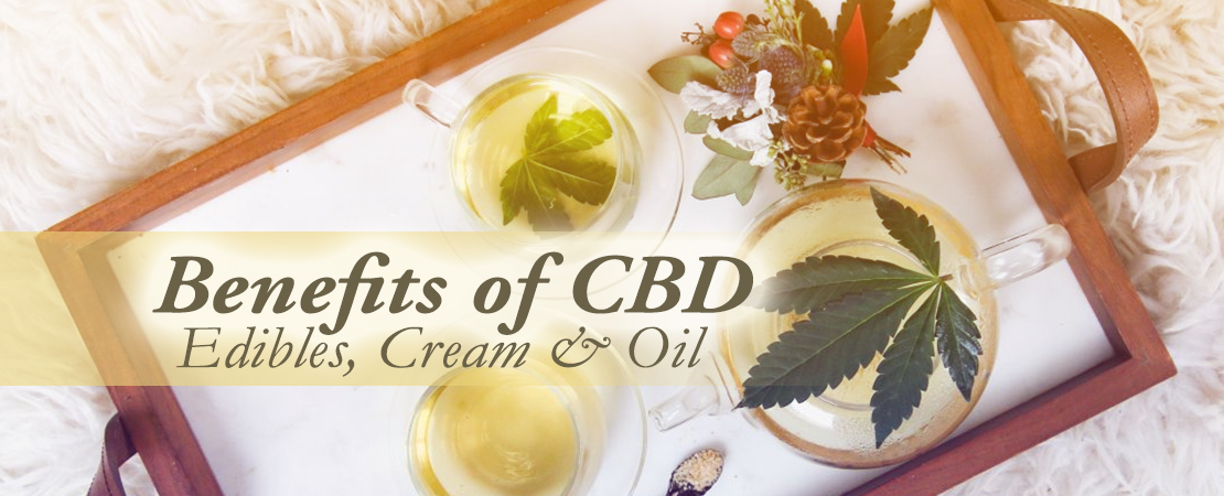Benefits of CBD Edibles Cream & Oil | Whole Family Products