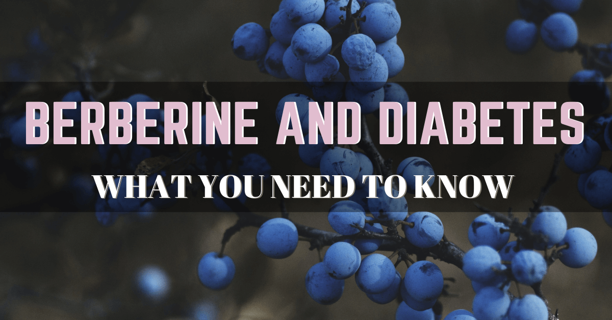 Berberine and Diabetes: What You Need To Know?