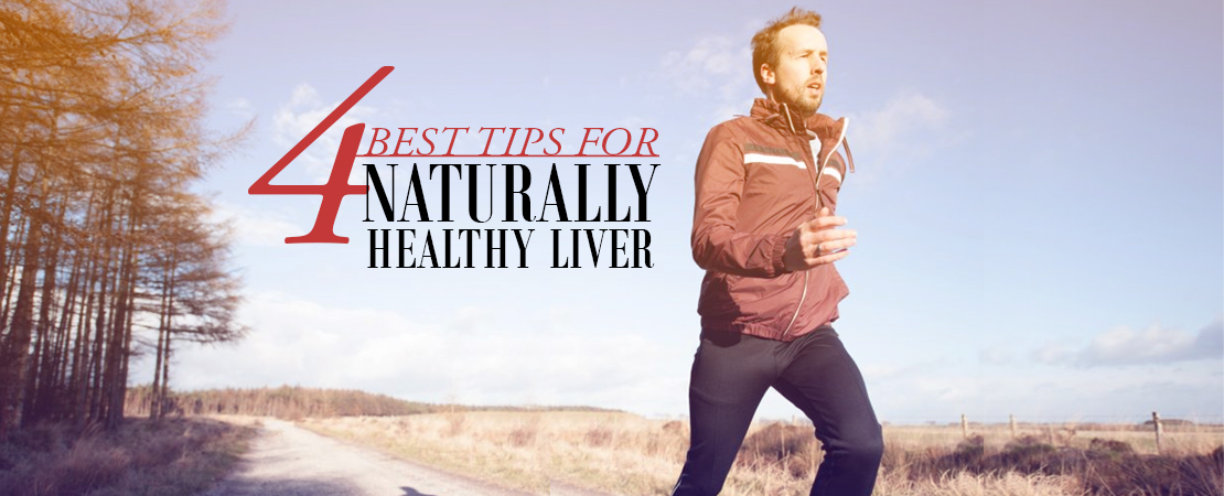 Best Tips for Naturally Healthy Liver