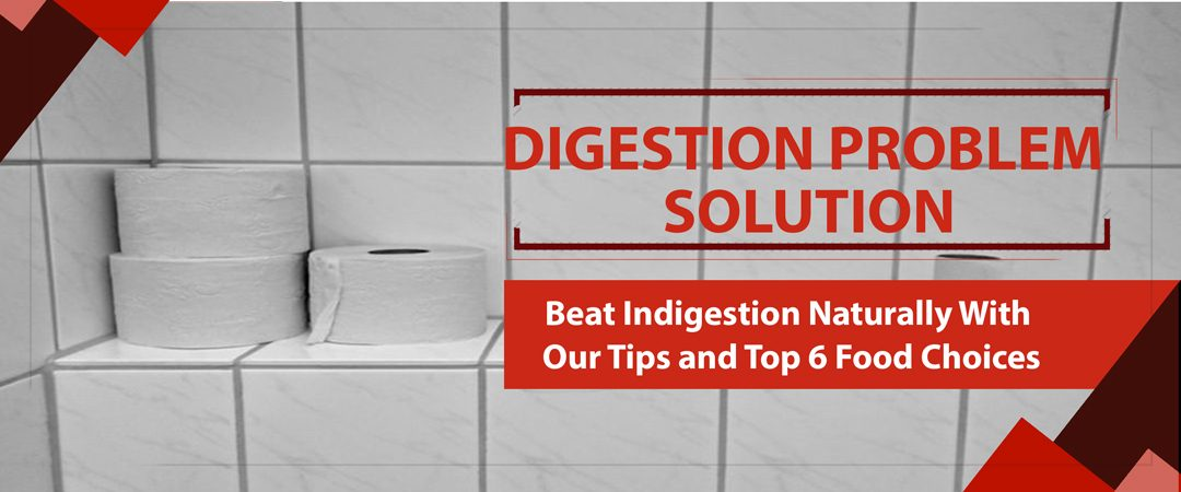 Digestion Problem Solution Beat Indigestion Naturally