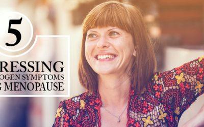 5 Distressing Low Estrogen Symptoms During Menopause