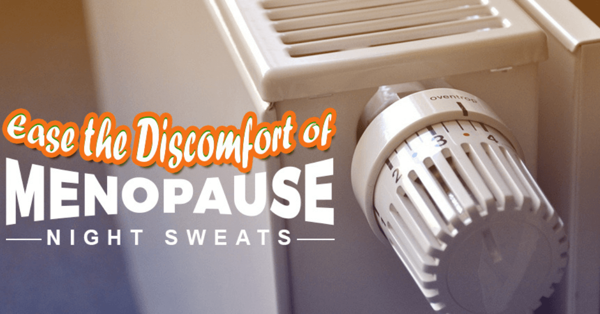 Ease the Discomfort of Menopause Night Sweats