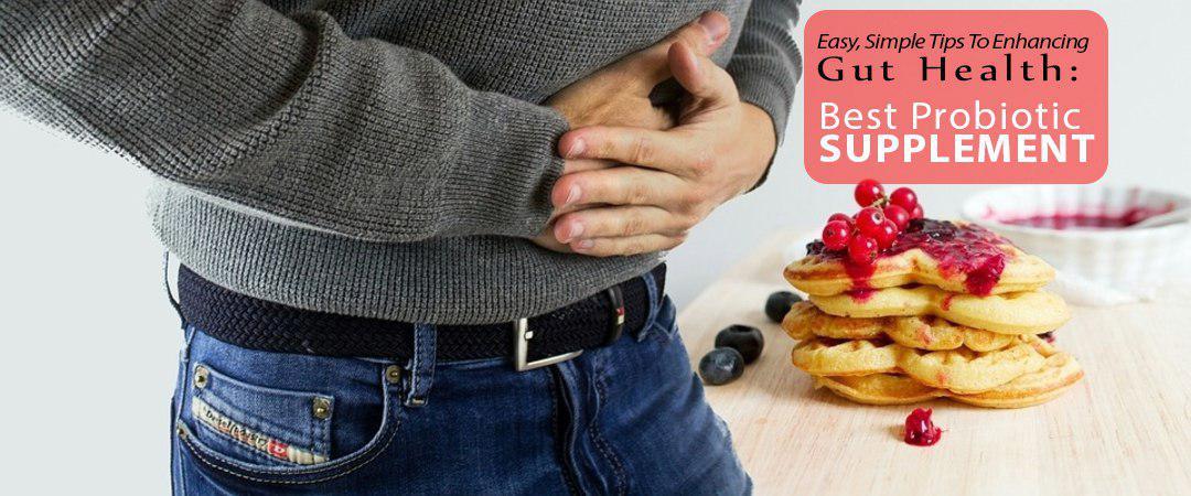 Easy Tips Enhancing Gut Health Best Probiotic Supplements