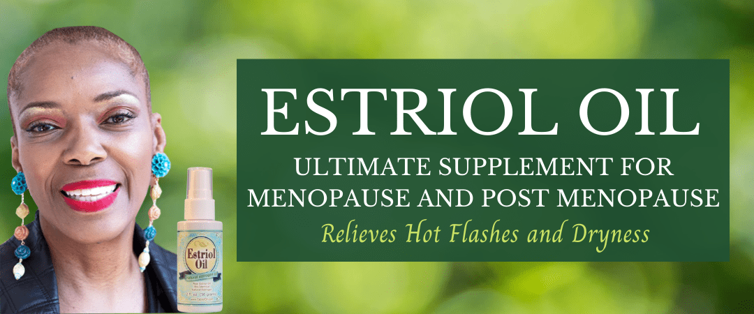 Estriol Oil Ultimate Supplement for Menopause and Post Menopause