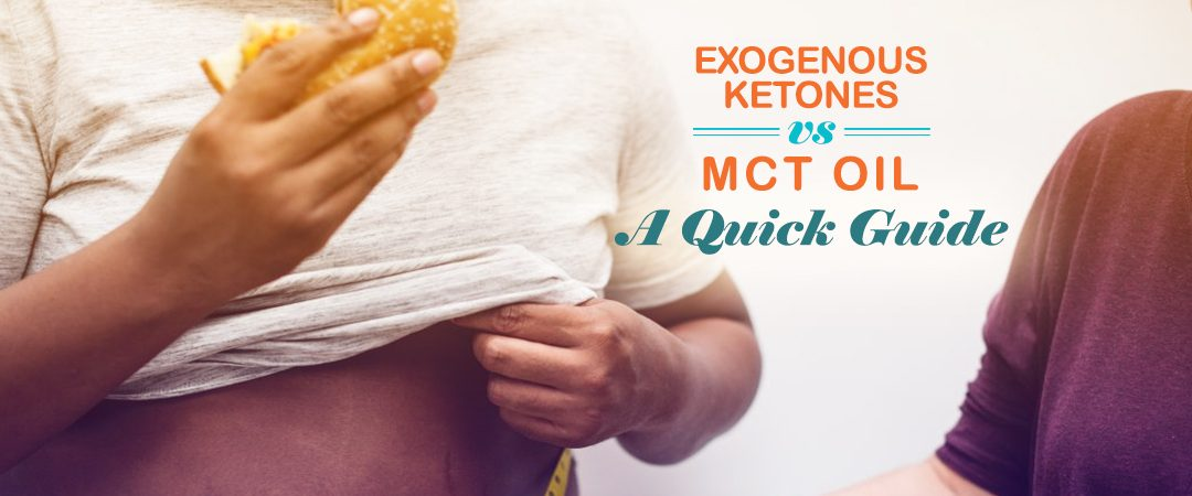 Exogenous Ketones vs MCT Oil: A Quick Guide