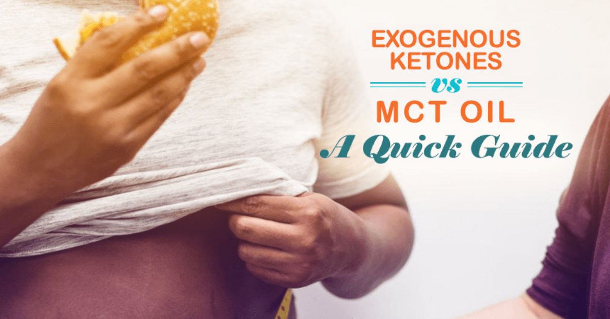 Exogenous Ketones vs MCT Oil A Quick Guide