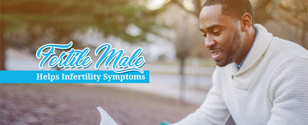 Fertile Male Helps Infertility Symptoms | Whole Family Products