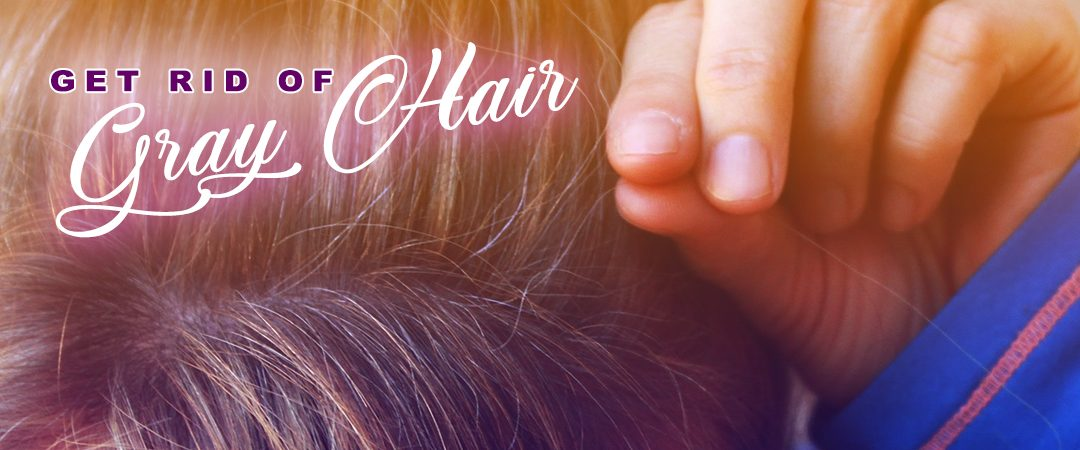 Get Rid Of Gray Hair