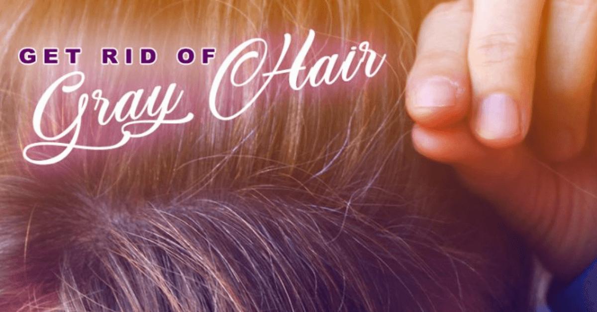 Get Rid Of Gray Hair