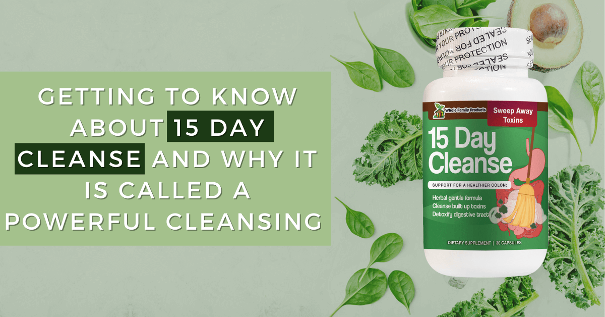 Getting to Know About 15 Day Cleanse and Why It is Called A Powerful Cleansing