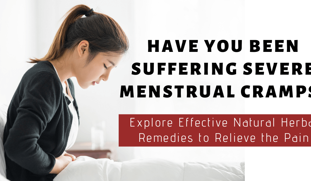 Have You Been Suffering Severe Menstrual Cramps? Explore Effective Natural Herbal Remedies to Relieve the Pain