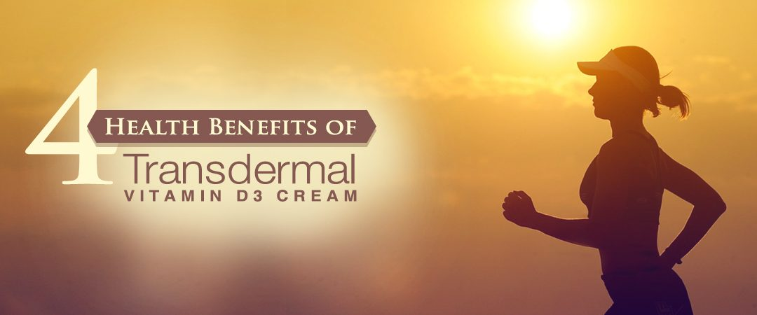 4 Health Benefits of Transdermal Vitamin D3 Cream