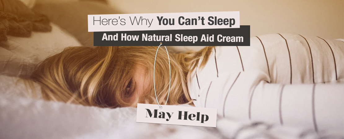 How Natural Sleep Aid Cream Help | Whole Family Products