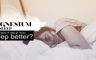 Magnesium For Sleep: Does It Help You Sleep Better?