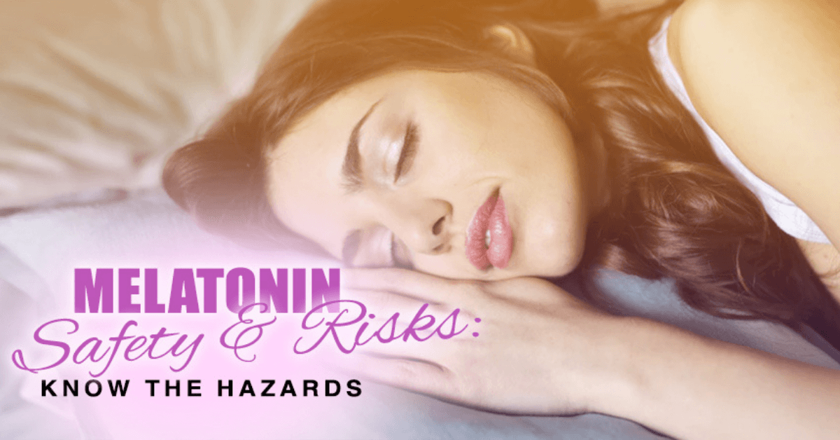 Melatonin Safety And Risks Know The Hazards