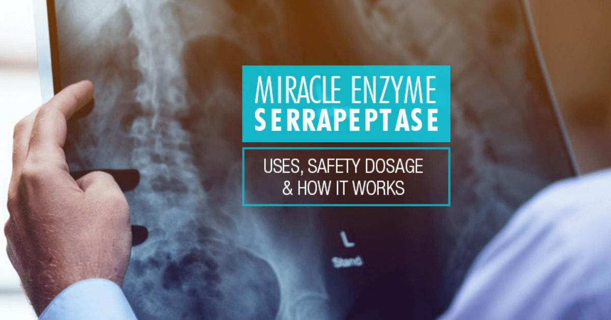 Miracle Enzyme Serrapeptase: Uses, Safety Dosage & How It Works