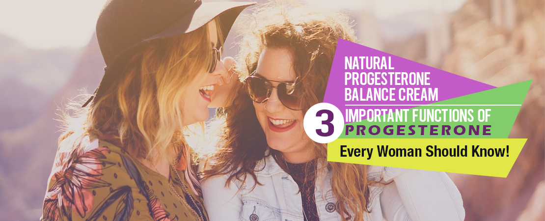 Natural Progesterone Balance Cream 3 Important Functions Of Progesterone Every Woman Should Know