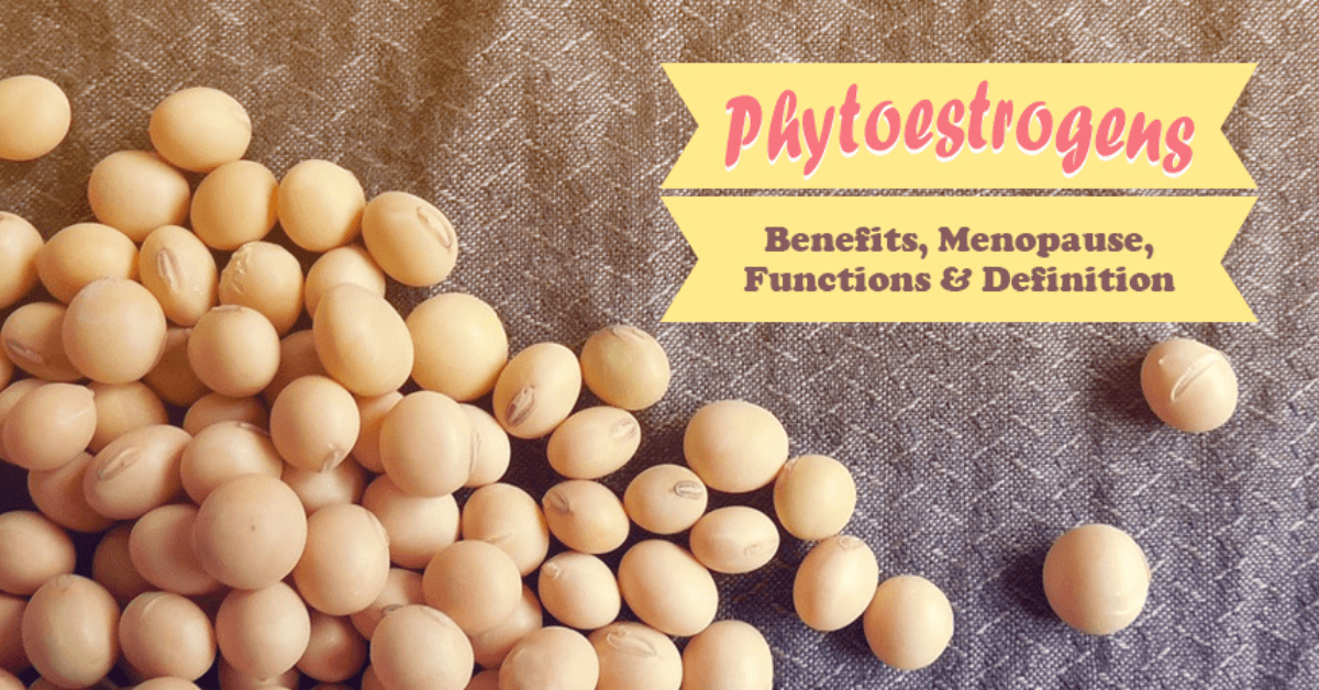 Phytoestrogens Benefits, Menopause, Functions & Definition