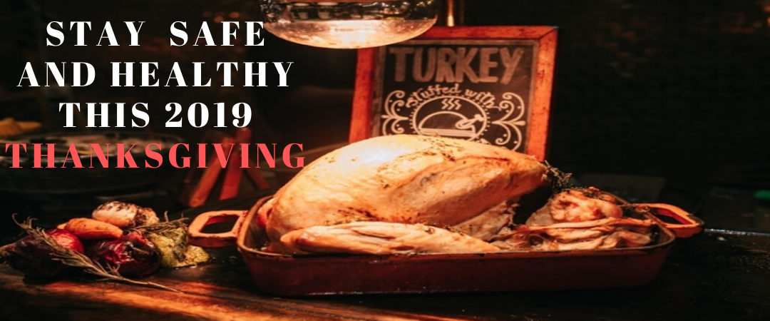 Stay Safe and Healthy This 2019 Thanksgiving