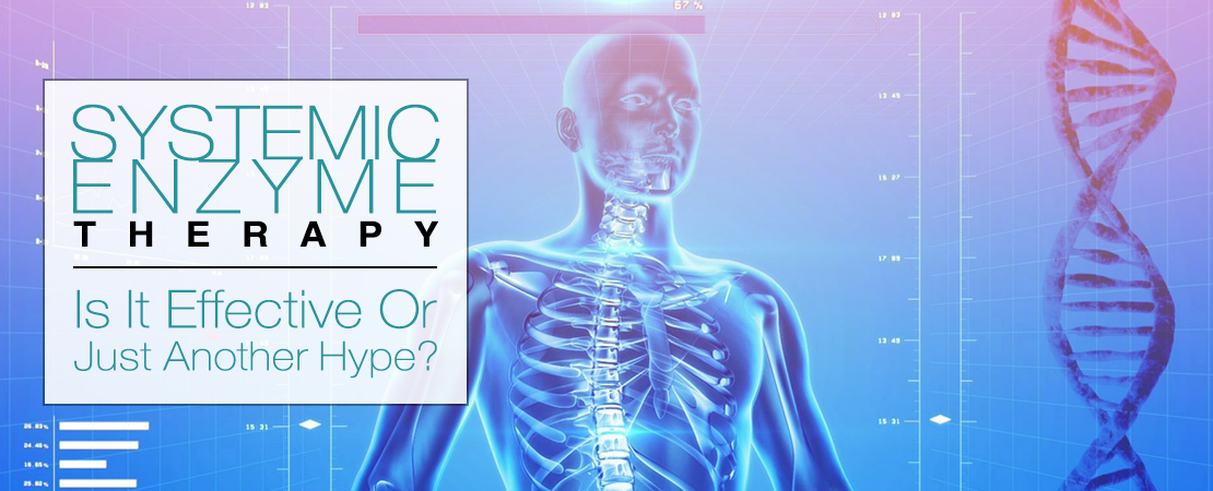 Systemic Enzyme Therapy Is It Effective Or Just Another Hype | Whole Family Products