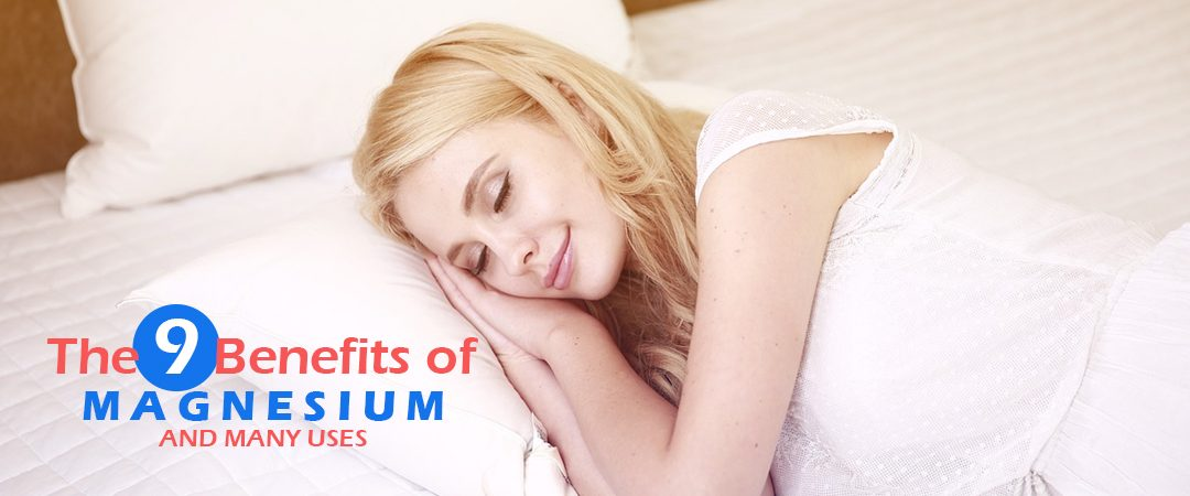 9 Benefits of Magnesium and Many Uses