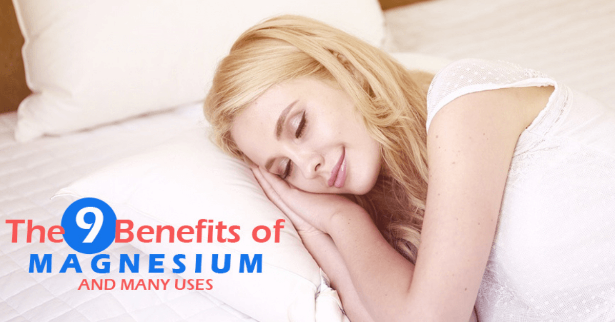 The 9 Benefits of Magnesium and Many Uses