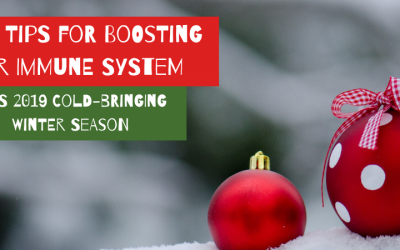 Top 6 Tips for Boosting Your Immune System This 2019 Cold-Bringing Winter Season