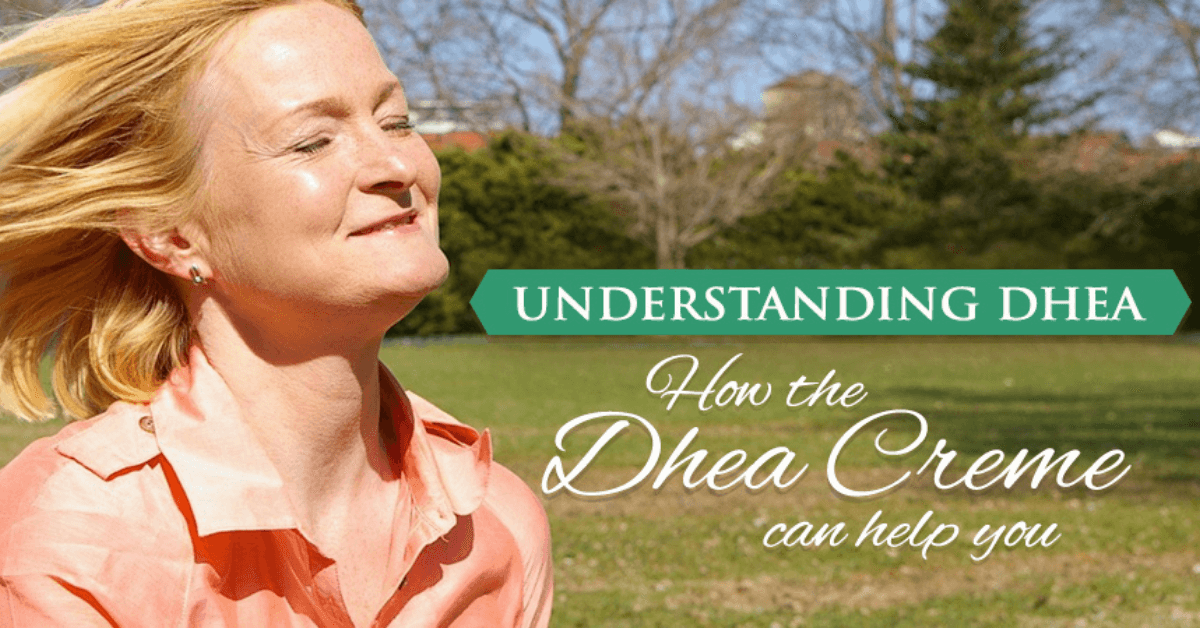 Understanding DHEA How The DHEA Creme Can Help You