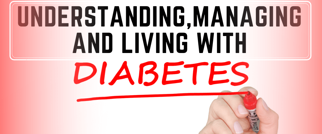 Understanding Managing and Living with Diabetes