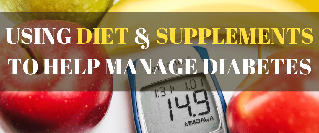 Using Diet and Supplements to Help Manage Diabetes