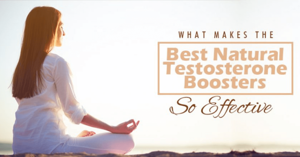 What Makes the Best Natural Testosterone Boosters So Effective